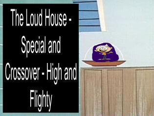 The Loud House - Special and Crossover - High And Flighty