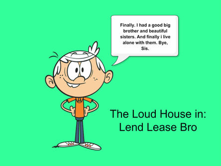 The-loud-house-in-lend-lease-bro