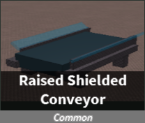 File:Raised Sheilded Conveyor.png