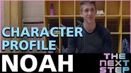 The Next Step - Character Profile- Noah