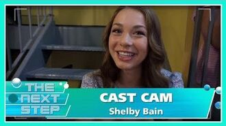Cast Cam with Shelby Bain - The Next Step
