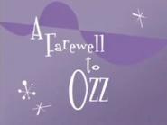 A farewell to ozz