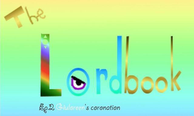 File:The Lordbook- Giuloreen's coronation.jpg