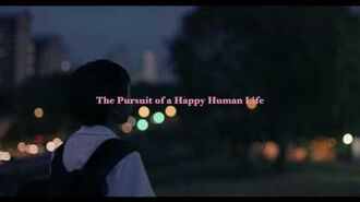 """""""The Pursuit of a Happy Human Life"""" Trailer"""