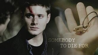 Sam & Dean • Somebody to die for