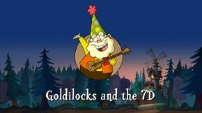 Goldilocks and the 7D title card