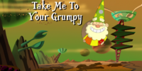 Take Me To Your Grumpy