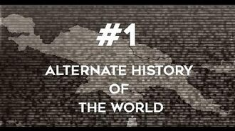 Alternate History of the World Episode 1 ~ A New Dawn