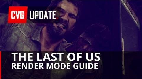 Last of Us - Render Modes Explained & Compared (No Spoilers)