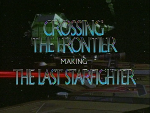 Crossing the Frontier-Making The Last Starfighter