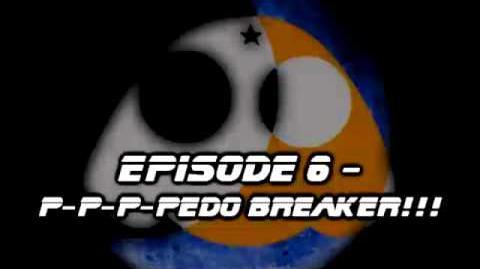 P-P-P-PEDO BREAKER!!!