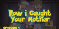 How I Caught Your Mother