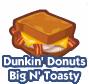 Dunkin' Donuts Big N' Toasty