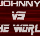 Johnny vs. the World