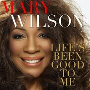 Life's Been Good To Me Mary Wilson