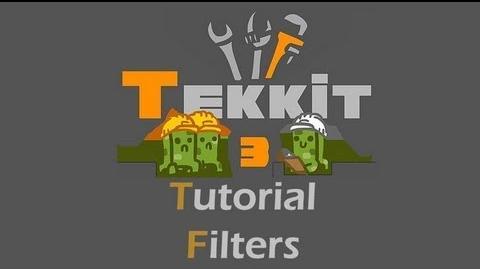 TEKKIT Tutorials Filters