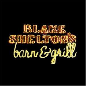 Blake Shelton's Barn & Grill- Album