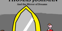 Thomas Joshman and the Mirror of Dreams
