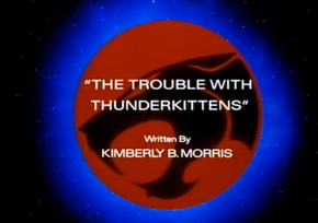 The Trouble With Thunderkittens - Title Card