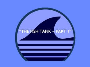 TigerSharks - Titlke Card - The Fish Tank - Part 1