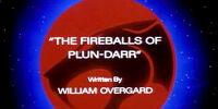 The Fireballs of Plun-Darr