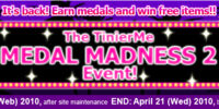 The TinierMe MEDAL MADNESS 2 Event