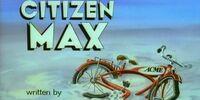 Citizen Max