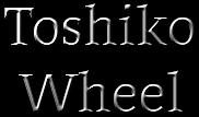 ToshikoWheel