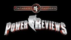 Database Ranger's Power Reviews 23 Stranger Ranger (Power Rangers Megaforce Episode 4)