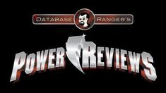 Database Ranger's Power Reviews 10 Kevin's Choice (Power Rangers Super Samurai Episode 8)