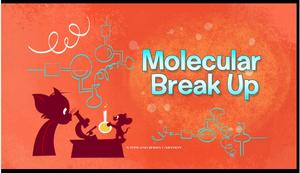 Molecular Break Up