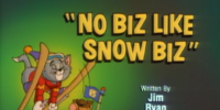 No Biz like Snow Biz