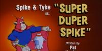 Super Duper Spike