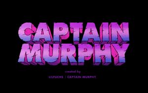 Birth of Captain Murphy