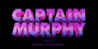 The Birth of Captain Murphy