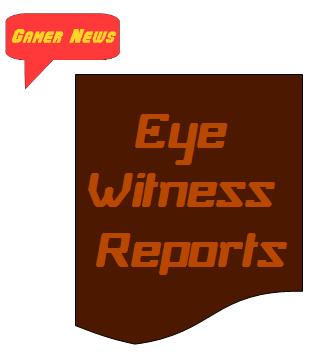Gamer News eye witness