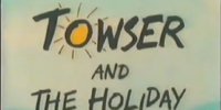 Towser and the Holiday