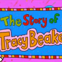 One of the titles of The Story of Tracy Beaker.