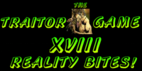 Traitor Game XVIII: Reality Bites!