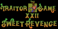 Traitor Game XXII: Sweet Revenge!