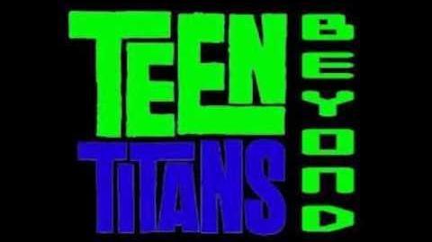 Teen Titans Beyond Theme Song
