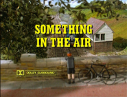 SomethingintheAirUKTitleCard