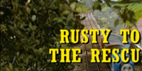 Rusty to the Rescue/Gallery
