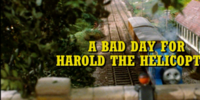 A Bad Day for Harold the Helicopter/Gallery
