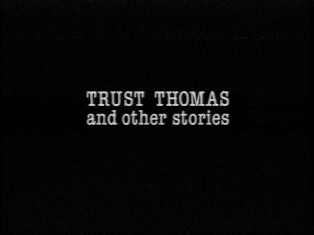 File:TrustThomasandotherstoriestitlecard.jpg