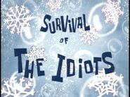 Survival of the Idiots title