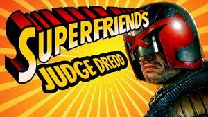 Superfriends Judge Dredd