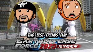 Two Best Friends Play EDF 2025