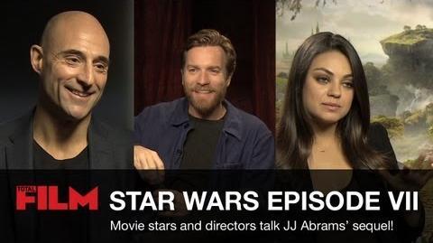 Star Wars Episode 7 Movie Stars On J.J. Abrams' Sequel