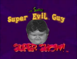 Super evil guy super show